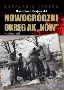 """Nowogródzki Okręg AK """"Nów"""" w fotografii Krajewski Kazimierz"""