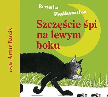 Szczęście śpi na lewym boku Piątkowska Renata