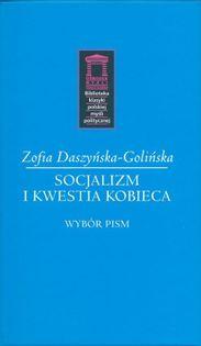 Socjalizm i kwestia kobieca Daszyńska-Golińska Zofia