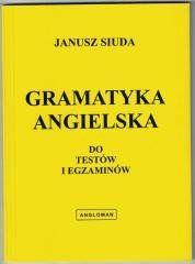 Gramatyka angielska do testów i egzaminów ANGLOMAN Janusz Siuda
