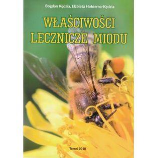 """Książka """"Właściwości lecznicze miodu"""" (Bogdan Kędzia, Elżbieta Hołderna-Kędzia)"""