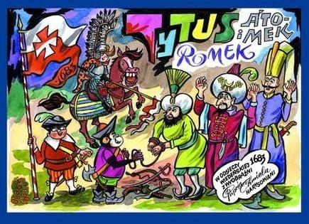 Tytus Romek i A'Tomek w odsieczy wiedeńskiej 1683 roku z wyobraźni Papcia Chmiela narysowani Chmielewski Henryk Jerzy