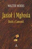 Jasioł i Mgłosia. Baśń z Camonii Walter Moers