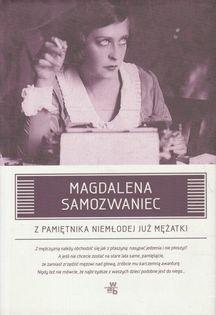 Z pamiętnika niemłodej już mężatki Magdalena Samozwaniec