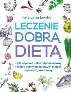 Leczenie dobrą dietą Lewko Katarzyna