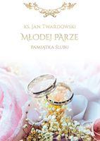 Młodej parze - Pamiątka ślubna - ks. Jan Twardowski