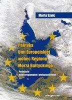Polityka Unii Europejskiej wobec Regionu Morza... Marta Szulc