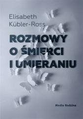 Rozmowy o śmierci i umieraniu Elizabeth Kbler-Ross, Irena Doleżal-Nowicka