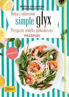 Dieta z sukcesem Simple glyx. Grillparzer M., Kittler M.