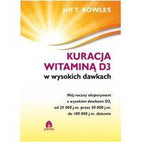 """Książka """"Kuracja Witaminą D3"""" J.T.Bowles"""