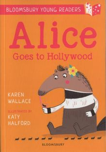 Bloomsbury Young Reader - Alice Goes to Hollywood