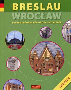 Breslau Wrocław Ein Reisefuhrer fur Grosse und Kleine Wawrykowicz Anna