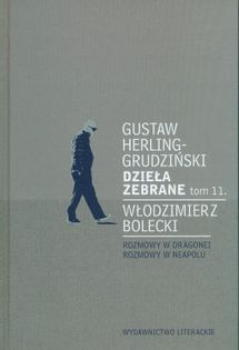 Dzieła zebrane tom 11. Herling-Grudziński Gustaw, Bolecki Włodzimierz