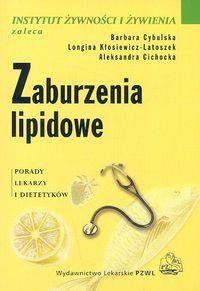 Zaburzenia lipidowe Cybulska Barbara, Kłosiewicz-Latoszek Longina, Cichocka Aleksandra