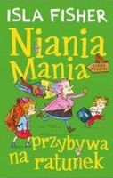 Ninia Mania. T.3 Niania Mania przybywa na ratunek Isla Fisher