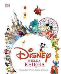 Disney.Wielka księga.Wspaniały świat Walta Disneya Jim Fanning
