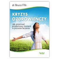 Kryzys ozdrowieńczy. dr Bruce Fife