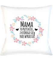 Poduszka Mama to przyjaciel z którego się nie wyrasta