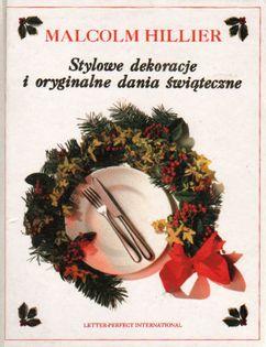 Stylowe dekoracje i oryginalne dania świąteczne Malcolm Hillier