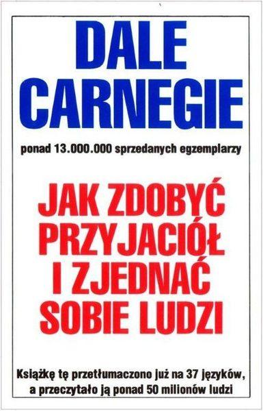 Jak zdobyć przyjaciół i zjednać - DALE CARNEGIE na Arena.pl
