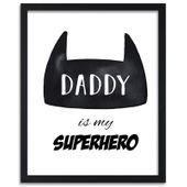 Plakat w ramie czarnej, daddy is my superhero 70x100