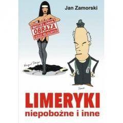 Limeryki niepobożne i inne Jan Zamorski