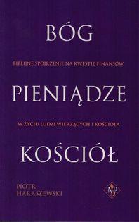 Bóg pieniądze Kościół (NPD) - Piotr Haraszewski - oprawa miękka