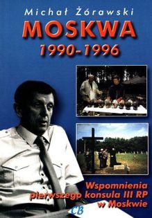 Moskwa 1990-1996 Żórawski Michał