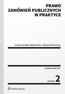 Prawo zamówień publicznych w praktyce Bereszko Wojciech, Andała-Sępkowska Justyna