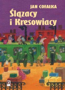 Ślązacy i Kresowiacy Cofałka Jan