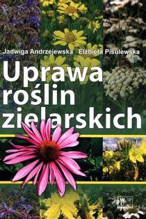 Książka Uprawa Roślin Zielarskich , wydawnictwo UTP A