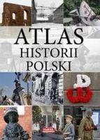 Atlas Historii Polski praca zbiorowa