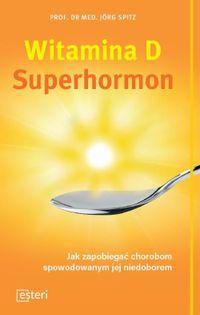 Witamina D Superhormon J. Spitz