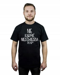 Koszulka męska NIE KARMIĆ NIEDŹWIEDZIA PO 18 XXL