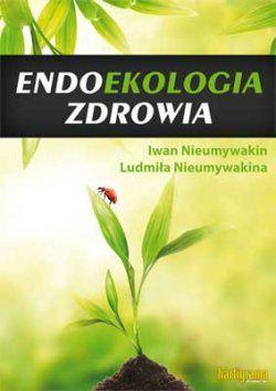 "Książka ""Endoekologia zdrowia"" Iwan Nieumywakin na Arena.pl"