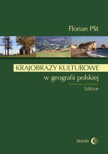 Krajobrazy kulturowe w geografii polskiej Plit Florian