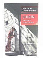 SHIRIN - POZOSTANĘ CÓRKĄ ŚWIATŁA - Cavelius