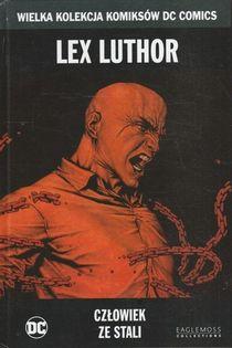 Lex Luthor Człowiek ze stali Praca zbiorowa