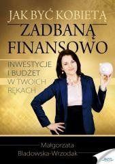 Jak być kobietą zadbaną finansowo Małgorzata Bladowska-Wrzodak