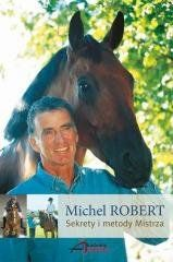 Sekrety i metody Mistrza Michel Robert