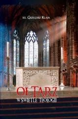 Ołtarz w świetle teologii Ks. Grzegorz Klaja