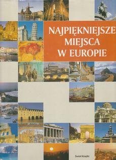 Najpiękniejsze miejsca w Europie Praca zbiorowa