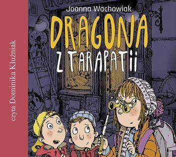 Dragona z Tarapatii Wachowiak Joanna