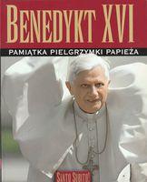 Benedykt XVI. Pamiątka pielgrzymki papieża Praca zbiorowa