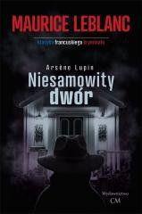Arsene Lupin: Niesamowity dwór Maurice Leblanc