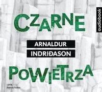 Czarne powietrza audiobook Arnaldur Indridason, Andrzej Ferenc, Jacek Godek