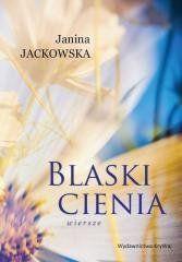 Blaski cienia. Wiersze Janina Jackowska