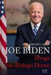 Joe Biden. Droga do Białego Domu Jean Bernard Cadier