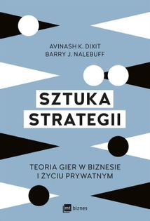 Sztuka strategii Dixit Avinash K., Nalebuff Barry J.