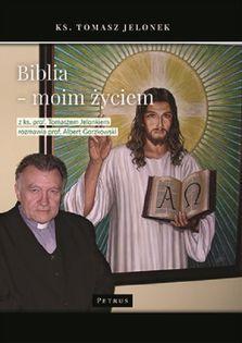 Biblia moim życiem Jelonek Tomasz